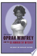 """Oprah Winfrey and the Glamour of Misery: An Essay on Popular Culture"" by Eva Illouz"