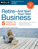 Retire-And Start Your Own Business