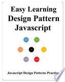 Easy Learning Design Patterns Javascript