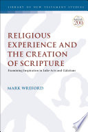 Religious Experience And The Creation Of Scripture