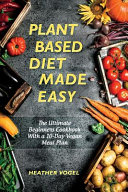 Plant Based Diet Made Easy