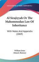Al Sirajiyyah Or the Mahommedan Law of Inheritance