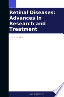 Retinal Diseases  Advances in Research and Treatment  2011 Edition
