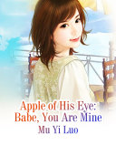 Apple of His Eye: Babe, You Are Mine