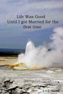 Life Was Good Until I got Married for the first time