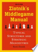 Zlotnik s Middlegame Manual