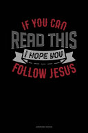 If You Can Read This I Hope You Follow Jesus