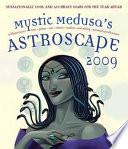 Mystic Medusa's Astroscape 2009