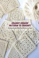 Granny Square Pattern To Crochet