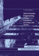 A Short Course in Soil structure Engineering of Deep Foundations  Excavations and Tunnels