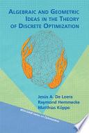 Algebraic and Geometric Ideas in the Theory of Discrete Optimization