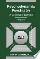 Psychodynamic Psychiatry in Clinical Practice, Fifth Edition