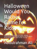 Halloween Would You Rather Game for Kids Book PDF