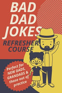 Bad Dad Jokes Book Refresher Course Perfect for New Dads and Grandads   Those Out of Practice