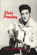 Elvis Presley  a Bio bibliography
