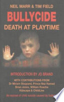 """Bullycide: Death at Playtime"" by Neil Marr, Tim Field"