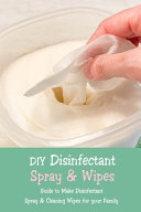 DIY Disinfectant Spray   Wipes