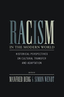 Racism in the Modern World: Historical Perspectives on ...