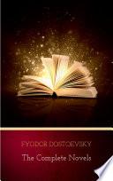 Fyodor Dostoyevsky  The Complete Novels Book