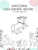 Unicorn Coloring Book for Kids Ages 4 8 Book