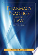 """Pharmacy Practice and The Law"" by Richard Abood"