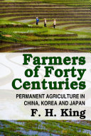 Farmers of Forty Centuries - Permanent Farming In China, Korea, and Japan