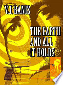 The Earth and All It Holds