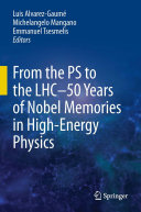 From the PS to the LHC   50 Years of Nobel Memories in High Energy Physics