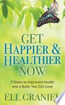 Get Happier   Healthier Now Book