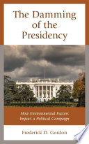 The Damming of the Presidency Book