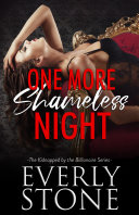 One More Shameless Night: Kidnapped by the Billionaire Book 3