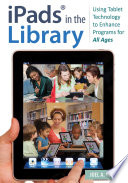 iPads   in the Library  Using Tablet Technology to Enhance Programs for All Ages