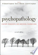 """Psychopathology: History, Diagnosis, and Empirical Foundations"" by W. Edward Craighead, David J. Miklowitz, Linda W. Craighead"