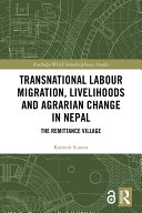 Transnational Labour Migration, Livelihoods and Agrarian Change in Nepal Pdf/ePub eBook