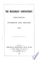 The Missionary Controversy  Discussion  Evidence and Reports  1890