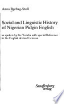 Social and Linguistic History of Nigerian Pidgin English