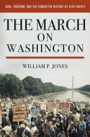 The March on Washington  Jobs  Freedom  and the Forgotten History of Civil Rights