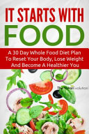 It Starts with Food [eBook - NC Digital Library]
