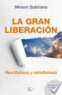 La gran liberación  : Heartfulness y mindfulness