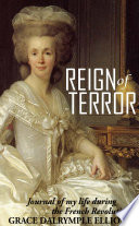 Reign of Terror  Journal of My Life during the French Revolution  Abridged