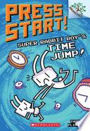 Super Rabbit Boy   s Time Jump   A Branches Book  Press Start   9