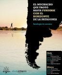 El muchacho que trotó hasta fundirse con el horizonte de la Patagonia y otros cuentos