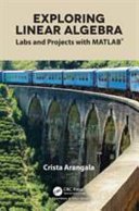 link to Exploring linear algebra : labs and projects with Matlab in the TCC library catalog