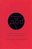Fighting Over God