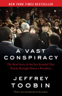 A Vast Conspiracy: The Real Story of the Sex Scandal That Nearly ...