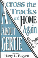 Across the Tracks and Home Again and All About Gertie