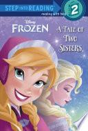 A Tale of Two Sisters  Disney Frozen