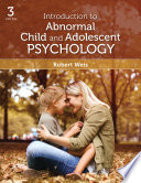 """Introduction to Abnormal Child and Adolescent Psychology"" by Robert Weis"