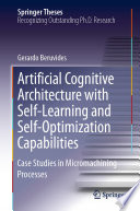 Artificial Cognitive Architecture with Self-Learning and Self-Optimization Capabilities