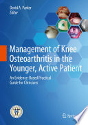 Management of Knee Osteoarthritis in the Younger  Active Patient